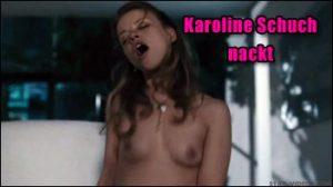 karoline schuch nackt video